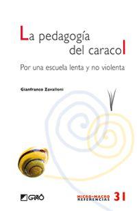 Gianfranco Zavalloni. La pedagogía del caracol. 37.01 ZAV ped