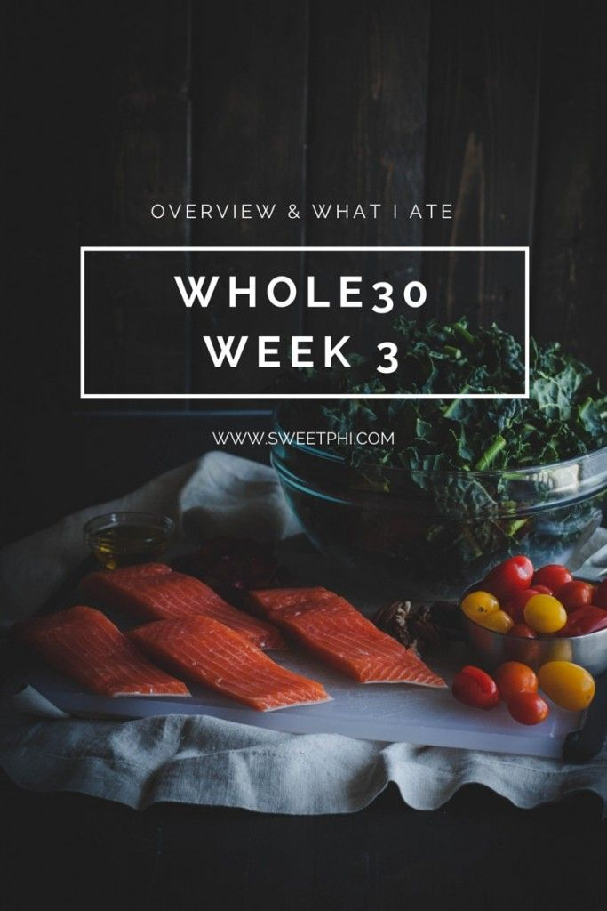 Whole30 week 3 overview and what I ate, whole30 overview, whole30 recipes, whole30 diet