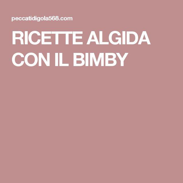 RICETTE ALGIDA CON IL BIMBY