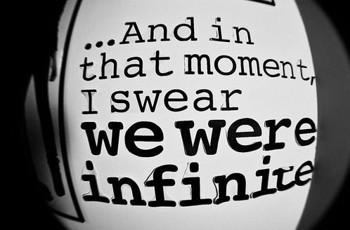 I swear we were infinite. perks of being a walflower #lovethisbook