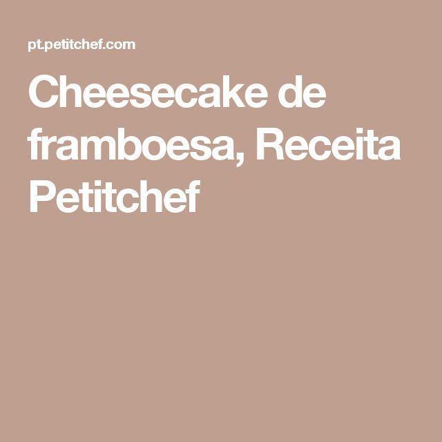 Cheesecake de framboesa, Receita Petitchef