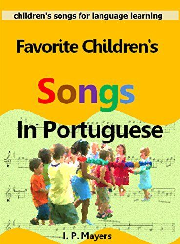 Favorite Children's Songs in Portuguese (Children's Songs for Language Learning Book 2), http://www.amazon.com/dp/B010VZNCXK/ref=cm_sw_r_pi_awdm_fJQMvb199DG5A