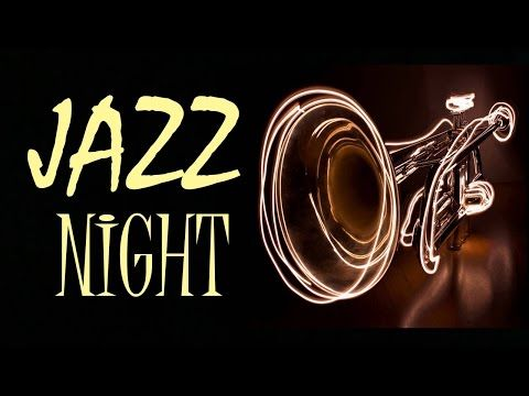 Night of Smooth Jazz - Romantic Background Chill Out Music - YouTube