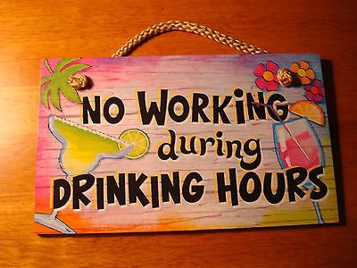 No Working During Drinking Hours Tropical Island Drink Tiki Beach Bar Decor Sign | eBay