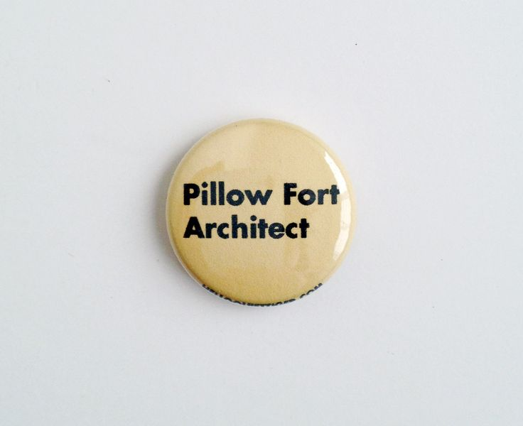 Pillow Fort Architect 1 inch Pinback Button by helloquiettiger on Etsy https://www.etsy.com/listing/112898742/pillow-fort-architect-1-inch-pinback