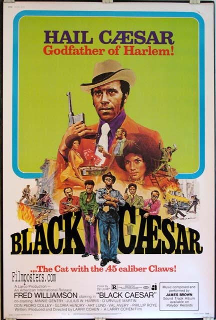 Black Caesar is a 1973 American blaxploitation film, starring Fred Williamson and Gloria Hendry. The film was written and directed by Larry Cohen. It is a remake of the 1931 film Little Caesar.