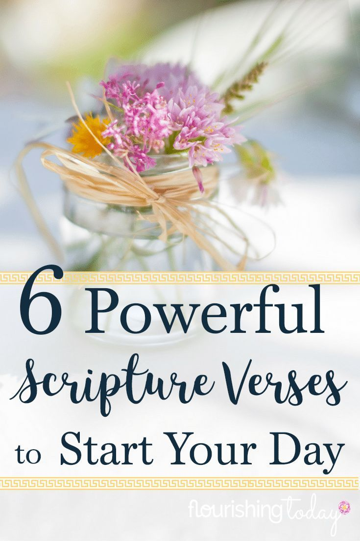 6 Powerful Scripture Verses to Start Your Day Powerful