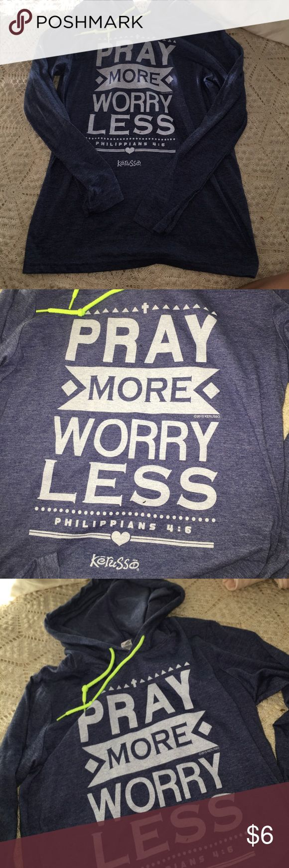 """""""Pray more, worry less"""" thin hoodie. Blue thin long sleeve with hood. Says """"pray more, worry less"""" on it. Never worn but does not have tags. Neon yellow strings. Size small in women's. Sweaters Crew & Scoop Necks"""