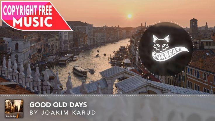 Joakim Karud - Good Old Days | Royalty Free Stock Music | Vlog Music
