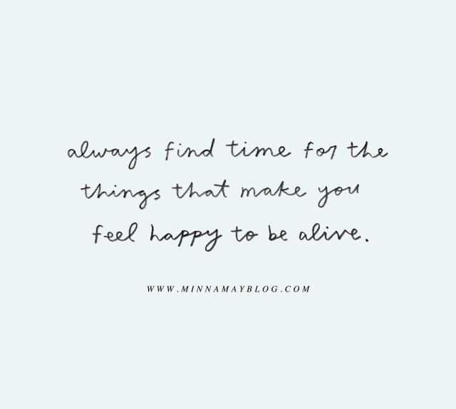 Always find time.