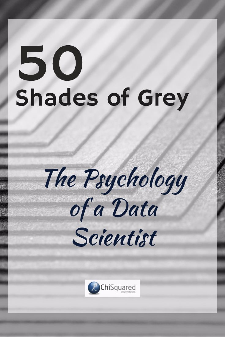 How long does it take to become a data scientist? Find out in my blog post 50 Shades of Grey – The Psychology of a Data Scientist