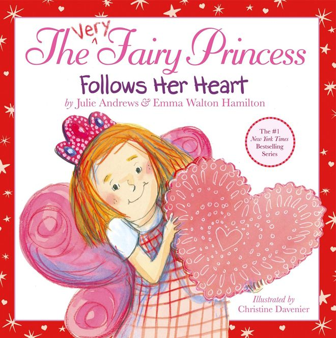 A beautiful Valentine's story for kids. The Very Fairy Princess Follows Her Heart - by Julie Andrews