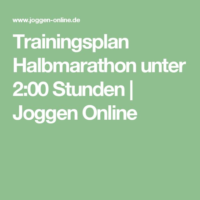 Trainingsplan Halbmarathon unter 2:00 Stunden | Joggen Online
