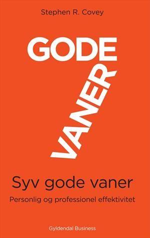 Læs om Syv gode vaner - personlig og professionel effektivitet. Udgivet af Gyldendal. Bogens ISBN er 9788702077797