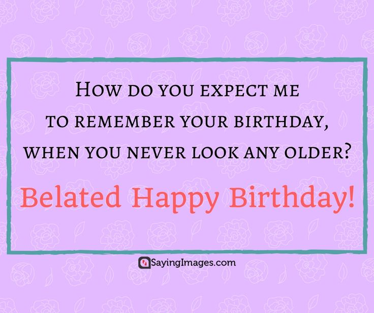 Belated Birthday Wishes, Messages, Greeting & Cards #sayingimages #belatedbirthdaywishes #belatedhappybirthday
