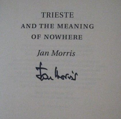Jan Morris' Signature (writer of travel and history books, author of Trieste the Meaning of Nowhere and Pax Britannica)