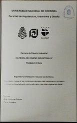 Título : Seguridad y señalización vial para banderilleros // Autores :  Cruz, Ananquel Celeste; Parra, Agustina Verónica // Trabajo final (Diseñador industrial)--Universidad Nacional de Córdoba, 2014. // Signatura Top : TF0810  (Solicitar en Sección Préstamos)