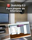 Curso Sketchup 8 para Projetos de Interiores