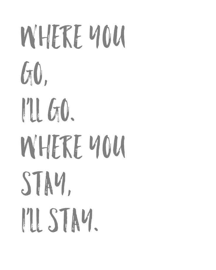 Where You go I'll Go Where you Stay I'll Stay free love quote printables