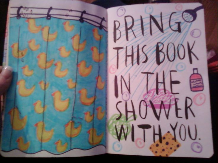 I Will Wreck This Journal - make a shower curtain over the page using plastic to keep pages dry during shower