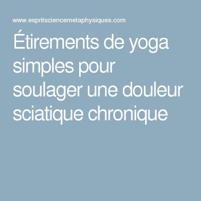Étirements de yoga simples pour soulager une douleur sciatique chronique