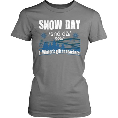 Teacher - Snow Day Definition - District Made Womens Shirt / Grey / S - 1