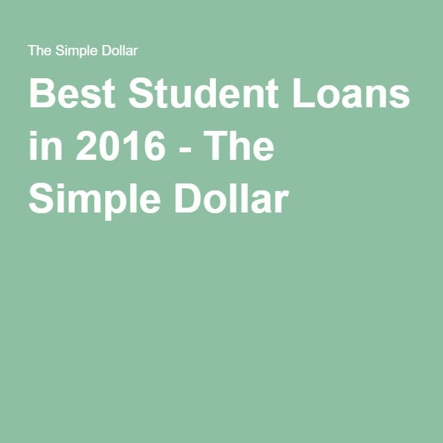 Best Student Loans in 2016 - The Simple Dollar