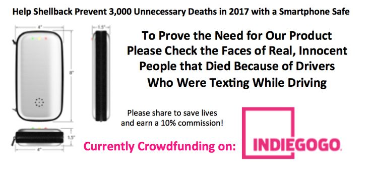 To Prove the Need for Our Product Please Check Out the Faces of Real People that Died Due to Texting While Driving https://www.indiegogo.com/projects/let-s-prevent-3-000-fatal-car-accidents-in-2017/x/1907888