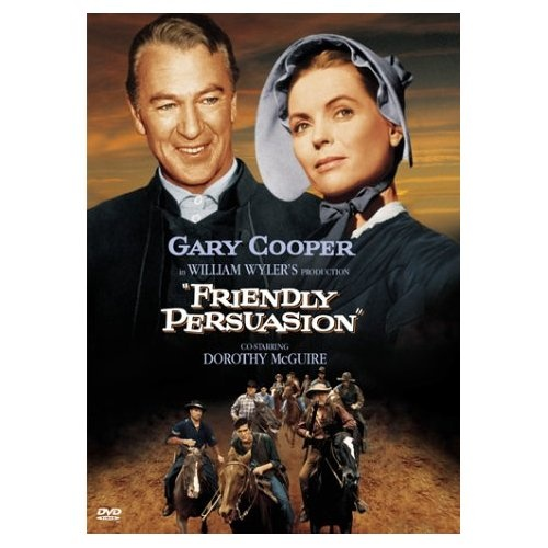 Friendly Persuasion ~ Gary Cooper, Dorothy McGuire, William Wyler.