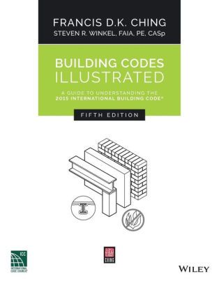 Building Codes Illustrated: A Guide to Understanding the 2015 International Building Code / Edition 5