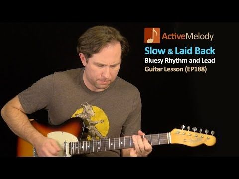 Slow, Laid Back Blues Rhythm and Lead Guitar Lesson - Slow Blues Guitar Lesson - EP188 - YouTube