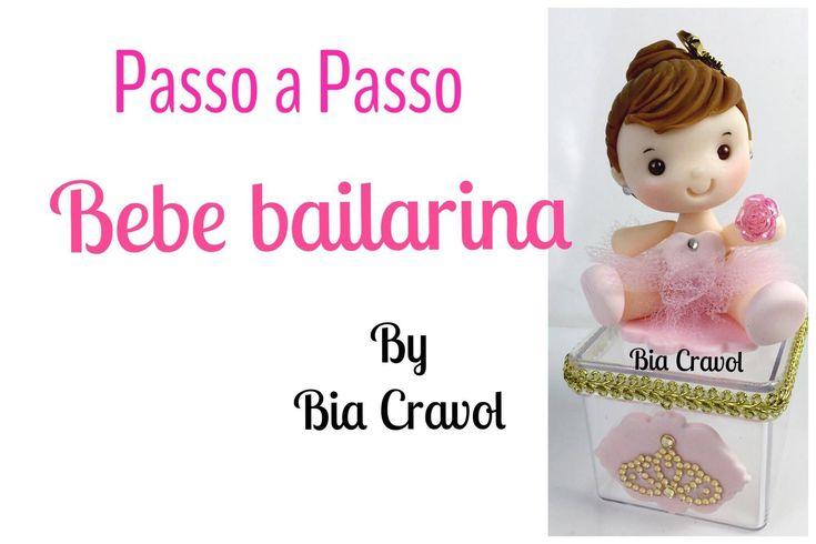 Bailarina Bebe - Passo a Passo - Bia Cravol