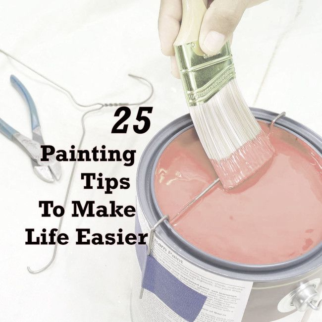 25 Stress-Free Painting Tips For Your Next Project