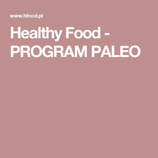 Healthy Food - PROGRAM PALEO