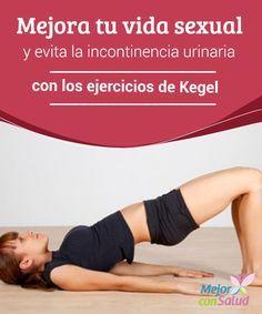 Mejora tu vida sexual y evita la incontinencia urinaria con los ejercicios de Kegel  Todos los músculos de nuestro cuerpo necesitan ejercitarse y, por lo tanto, los del suelo pélvico no son la excepción.