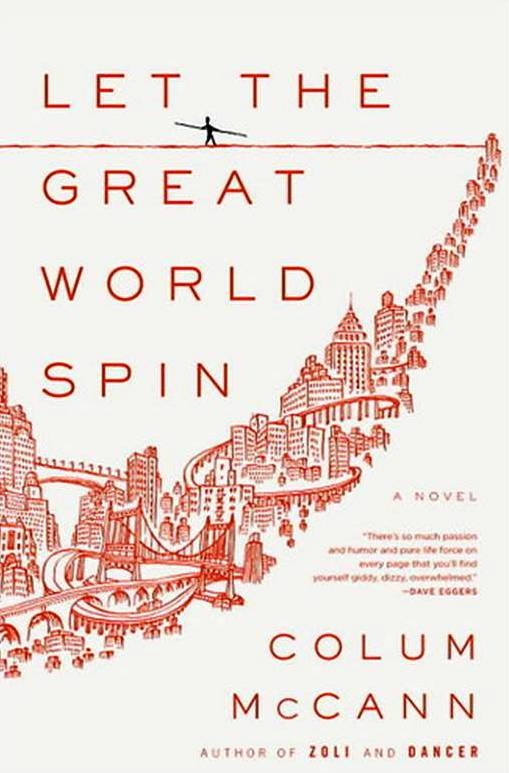 let the great world spin by colum mccann, published 2009.