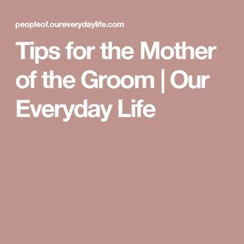 Tips for the Mother of the Groom   Our Everyday Life