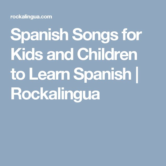 Spanish Songs for Kids and Children to Learn Spanish | Rockalingua