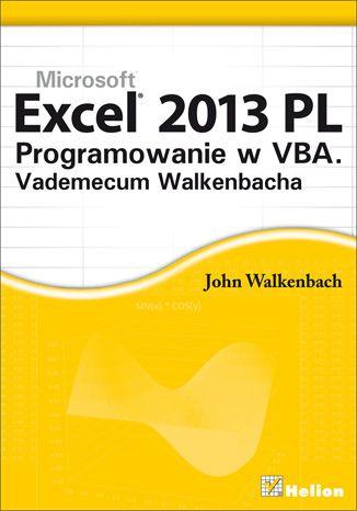 """Excel 2013 PL. Programowanie w VBA. Vademecum Walkenbacha""   #helion #walkenbach #excel #microsoft #vba #ksiazka"
