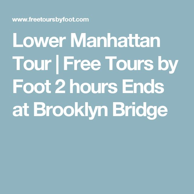 Lower Manhattan Tour | Free Tours by Foot 2 hours Ends at Brooklyn Bridge