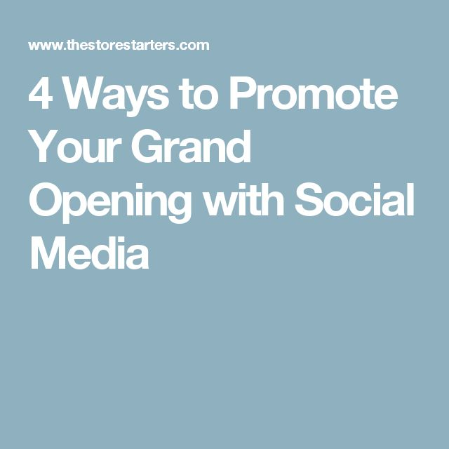 4 Ways to Promote Your Grand Opening with Social Media