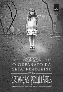 Para Gostar de Ler: O Orfanato da Srta. Peregrine para Crianças Peculi...