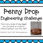 Engineering Challenge:  How many drops of any liquid can you place on a penny without spilling it over the side?   $