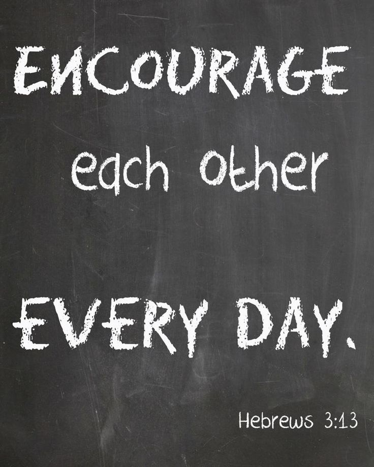 "(Hebrews 3:13) But encourage one another daily, as long as it is called ""Today,"" so that none of you may be hardened by sin's deceitfulness."