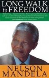 A Long Walk to Freedom - Nelson Mandela