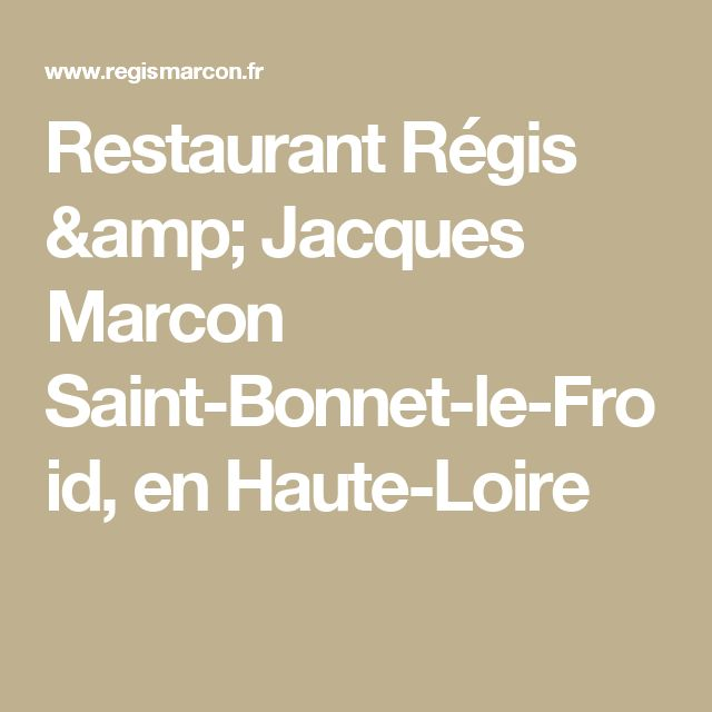 Restaurant Régis & Jacques Marcon Saint-Bonnet-le-Froid,  en Haute-Loire