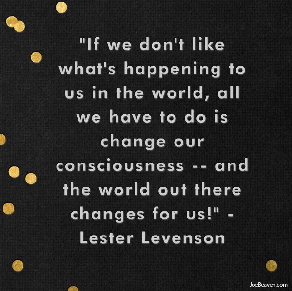 I love this quote from Lester Levenson, the man behind the Sedona Method and Release Technique. I blog about them and the law of attraction here: http://www.joebeaven.com #selfhelp