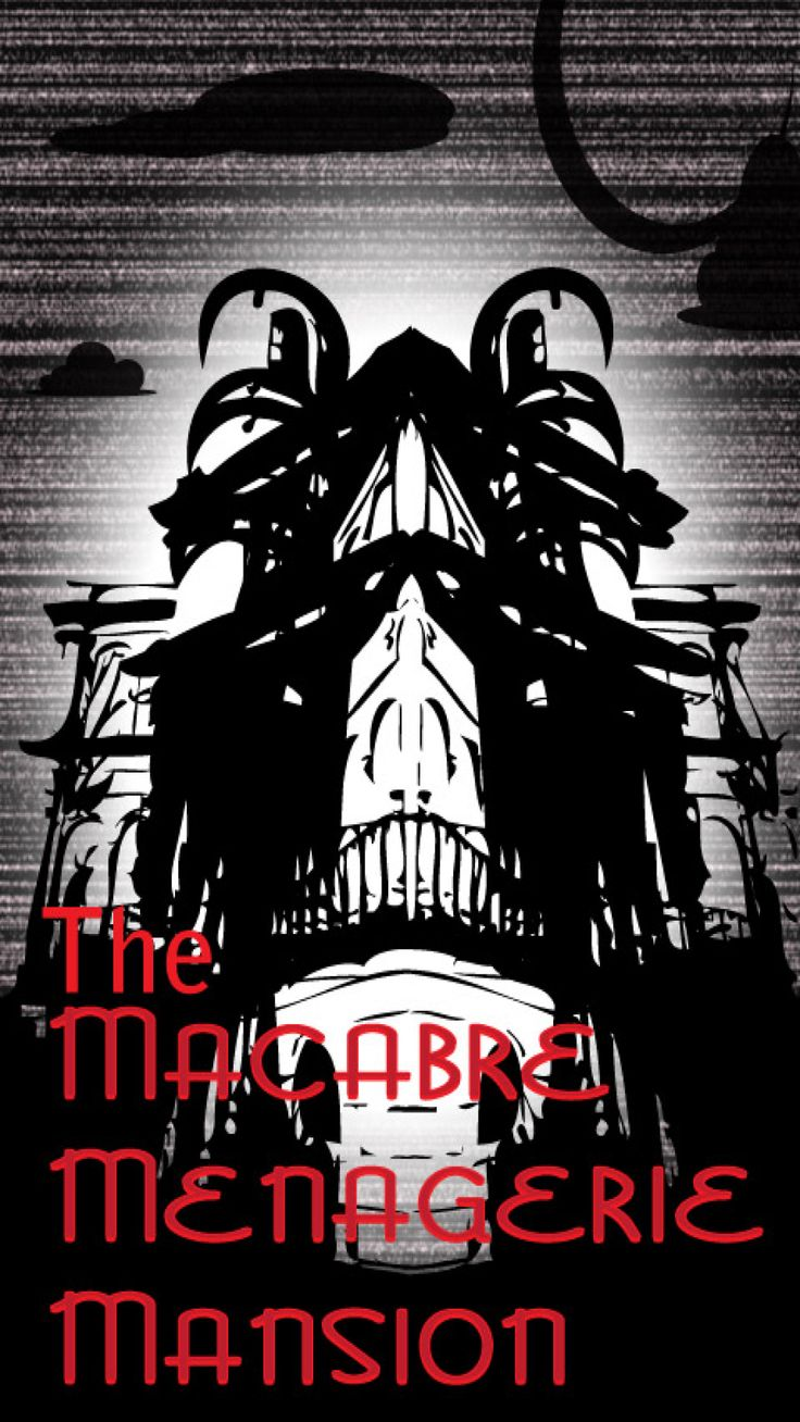 The Macabre Menagerie Mansion