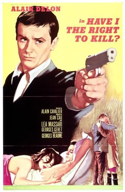"Have I the Right to Kill? (1964) aka ""The Unvanquished"" aka L'insoumis (original title) Stars: Alain Delon, Lea Massari, Georges Géret, Maurice Garrel ~  Director: Alain Cavalier"