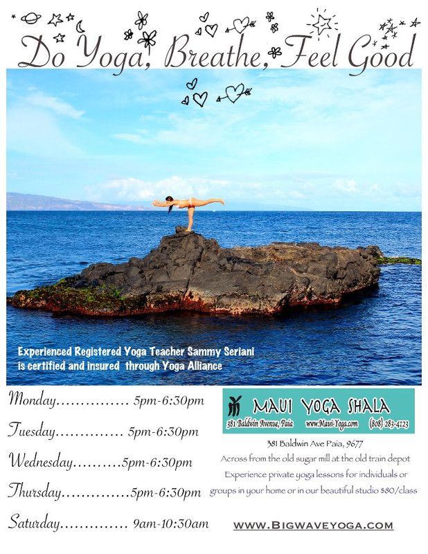 Paia, HI Each class is fun, educational, and full of Aloha. Experienced Registered Yoga Teacher Sammy Seriani is certified and insured through Yoga Alliance. Experience private yoga lessons for individuals… Click flyer for more >>